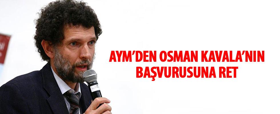 AYM'den Osman Kavala'nın başvurusuna ret