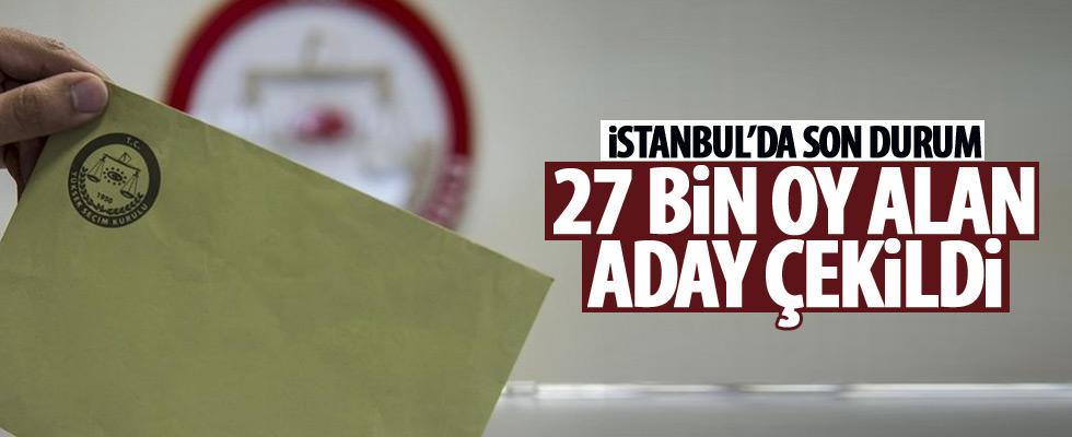 İstanbul'da bir aday daha çekildi!
