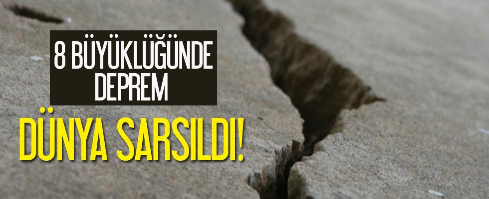 8 büyüklüğünde deprem dünyayı sarstı!