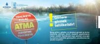 TATLI SU KAYNAKLARI - İSKİ'den Bayram Tatili Öncesi 'Baraj Ve Göllere Girmeyin' Uyarısı