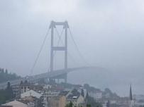 FATIH SULTAN MEHMET KÖPRÜSÜ - İstanbul Boğazı'ndaki Köprüler Sis Nedeniyle Adeta Kayboldu
