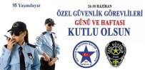 Habil Turan'dan Özel Güvenlik Günü Ve Haftası Kutlama Mesajı