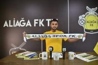 HAKAN ŞIMŞEK - Aliağa FK, İlk Dış Transferini Burak Toker İle Yaptı