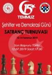 15 Temmuz Demokrasi Ve Milli Birlik Günü Satranç Turnuvası
