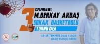 DOĞUM GÜNÜ - 3. Geleneksel Berkay Akbaş Sokak Basketbolu Turnuvası Düzenlenecek