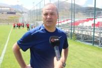 TRANSFER DÖNEMİ - Erkan Sözeri Açıklaması 'Zirveye Ve Hedefe Oynayacağımızdan Herkes Emin Olsun'