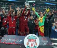 NIHAT ÖZDEMIR - Süper Kupa Liverpool'un