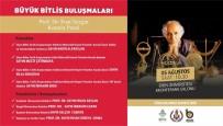 BAYBURT ÜNİVERSİTESİ REKTÖRÜ - Bitlis'te Prof. Dr. Fuat Sezgin Konulu Panel Düzenlenecek