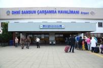 OSMAN KAYMAK - Samsun Uluslararası Havalimanından 142 Bin 449 Yolcu Hizmet Aldı