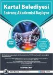 KARTAL BELEDİYESİ - Kartal'ın İlk Satranç Akademisi Açılıyor