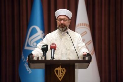 Diyanet İşleri Başkanı Erbaş Açıklaması 'Kardeşlik Köprüleri Kurdunuz, Muhabbet Kaleleri İnşa Ettiniz'