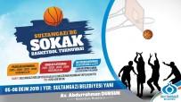 Sultangazi'de 3X3 Sokak Basketbol Turnuvası Başlıyor