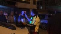 Alkol Muayenesine Girmek İstemeyen Araç Sürücüsü ' Ben Saygı Gören İnsanlardanım'