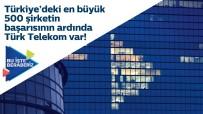 Türk Telekom'dan Türkiye'deki En Büyük 500 Şirkete Destek