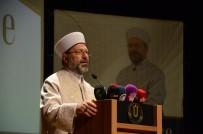 SEÇMELİ DERS - Diyanet İşleri Başkanı Erbaş'tan Fakülteler İçin 'Seçmeli Ders' Önerisi