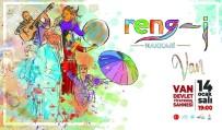 HAKKARI VALILIĞI - Reng-İ Hakkari Sanat Topluluğu Van'da Sahne Alacak