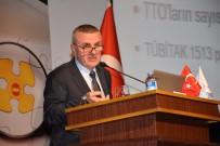 SELAHATTIN GÜRKAN - Türk Patent Ve Marka Kurumu Başkanı Prof. Dr. Habip Asan, Üretimin Önemine Vurgu Yaptı