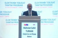 Ulaştırma ve Altyapı Bakanı - Bakan Turhan Açıklaması 'Elektronik Tebligat Sistemi İle Gecikmeler Ve Mağduriyetler Tarih Olacak'