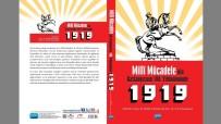 'Milli Mücadele'nin Başlangıcının 100. Yıldönümünde 1919' Kitabı Yayınlandı