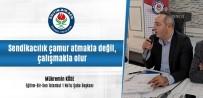 KAPAKLı - Eğitim-Bir-Sen İstanbul 1 No'lu Şube Başkanı Köse Açıklaması 'Sendikacılık Çamur Atmakla Değil, Çalışmakla Olur'
