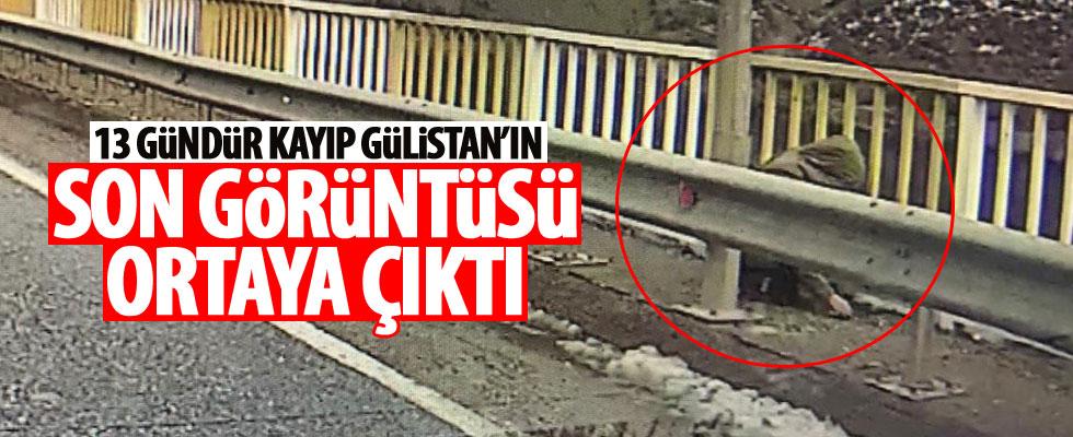 Kayıp Gülistan'ın köprüde görüntüsü ortaya çıktı!