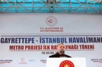 Cumhurbaşkanı Erdoğan Açıklaması 'Havalimanı Gayrettepe Arasında Ulaşım 35 Dakikada Sağlanacak'