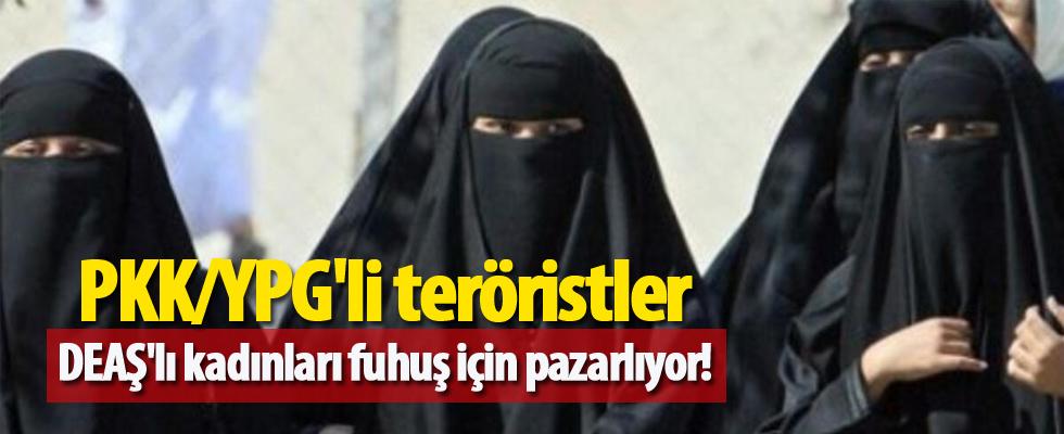 PKK/YPG'li teröristler, DEAŞ'lı kadınları fuhuş için pazarlıyor