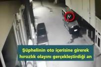 FEVZIPAŞA - Park Halindeki Araçtan Hırsızlık Yaptı Kameralara Yakalandı