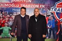 HEKIMOĞLU - Başkan Zorluoğlu'ndan Hekimoğlu Trabzon FK Kulüp Başkanı Celil Hekimoğlu'na Ziyaret
