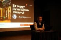 İLAHI - OSM'de 'Bir Yaşam Biçimi Olarak Tasavvuf' İsimli Söyleşi Gerçekleştirdi