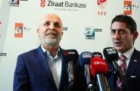 ZIRAAT TÜRKIYE KUPASı - Hasan Çavuşoğlu Açıklaması 'Bu Turu Geçmek İstiyoruz'