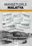 'Manşetlerle Malatya' Yayınlandı