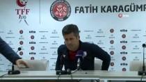FATİH KARAGÜMRÜK - Hüseyin Eroğlu Açıklaması 'Beraberlikte Oyun Bize Döndü Ama Değerlendiremedik'