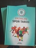 Erzincan'ın Spor Tarihi Kitap Olarak Yayımlandı