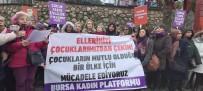 ÇOCUK İSTİSMARI - Bursa Kadın Platformu Cinsel İstismara Karşı Toplandı