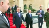 ÇAVUŞOĞLU - Bakan Çavuşoğlu, Iraklı Mevkidaşı El Hekim İle Görüştü