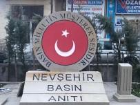 Nevşehir Basın Anıtı Yarın Açılıyor