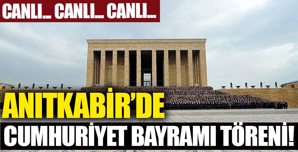 Anıtkabir'de Cumhuriyet Bayramı töreni!