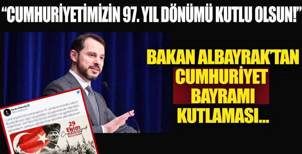 Hazine ve Maliye Bakanı Berat Albayrak'tan 29 Ekim Cumhuriyet Bayramı mesajı!