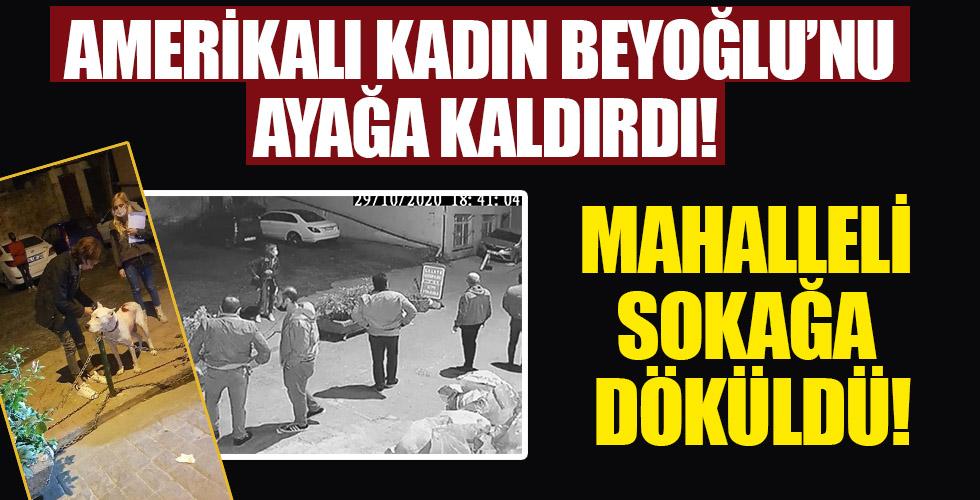 Amerikalı cani kadın, Beyoğlu'nu ayağa kaldırdı!
