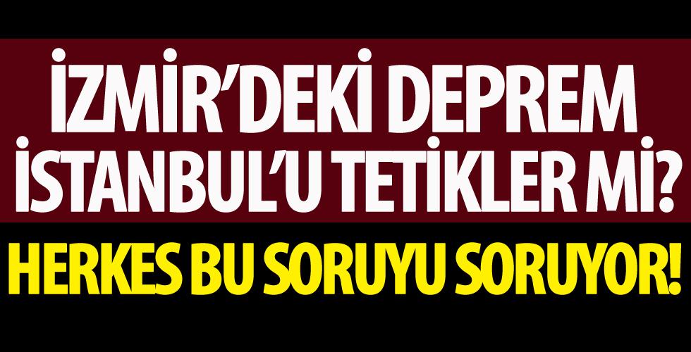 İzmir'deki şiddetli deprem İstanbul'u tetikler mi?