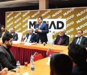 ÇIĞ DÜŞMESİ - MÜSİAD Dost Meclisinin Konuğu Başkan Gürkan Oldu