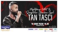 ALIŞVERİŞ MERKEZİ - Hıghway'de, Sevgililer Günü'ne Özel Tan Taşçı Konseri