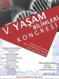 KÖK HÜCRE - AGÜ'de, V. Yaşam Bilimleri Kongresi