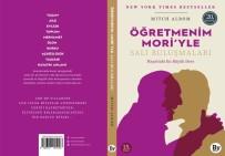PROFESÖR - Kült Kitap Öğretmenim Mori'yle Salı Buluşmaları'nın Yeni Baskısıyla Okuyucularla Buluşuyor