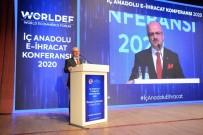 ANADOLU ÜNIVERSITESI - Eskişehir'de 'E-İhracat' Konuşuldu