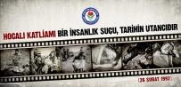 AZERBAYCAN - Yıldız Açıklaması 'Hocalı Katliamı İnsanlığın Utancı, Tarihin Kara Bir Sayfasıdır'