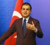 ÖMER ÇELİK - Ömer Çelik Açıklaması 'Rejim Bunun Karşılığını Daha Sert Şekilde Görecektir'