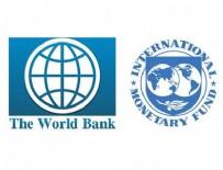 DÜNYA BANKASı - Dünya Bankası ve IMF'den