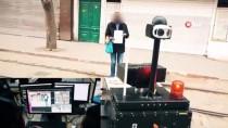 ROBOT - Robotlar devreye girdi! Sokağa çıkmayın...